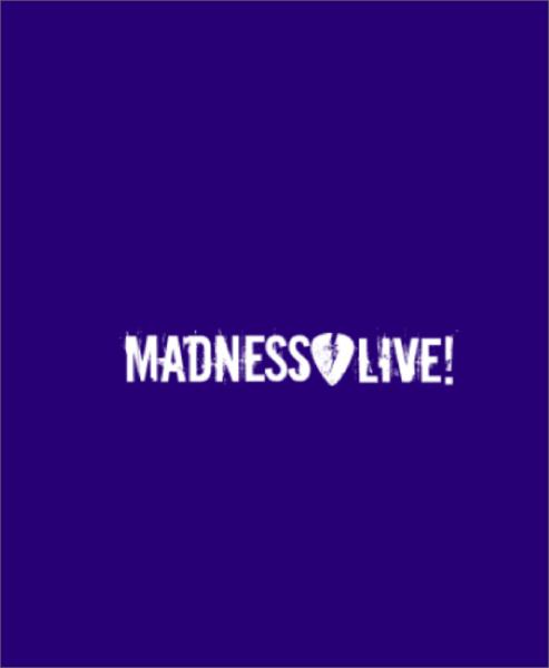 Madness live