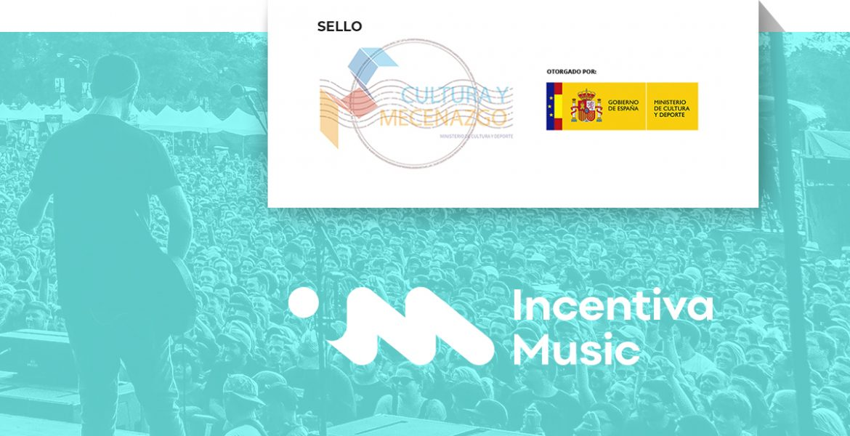 Incentiva Music obtiene el Sello Cultura y Mecenazgo del Ministerio de Cultura
